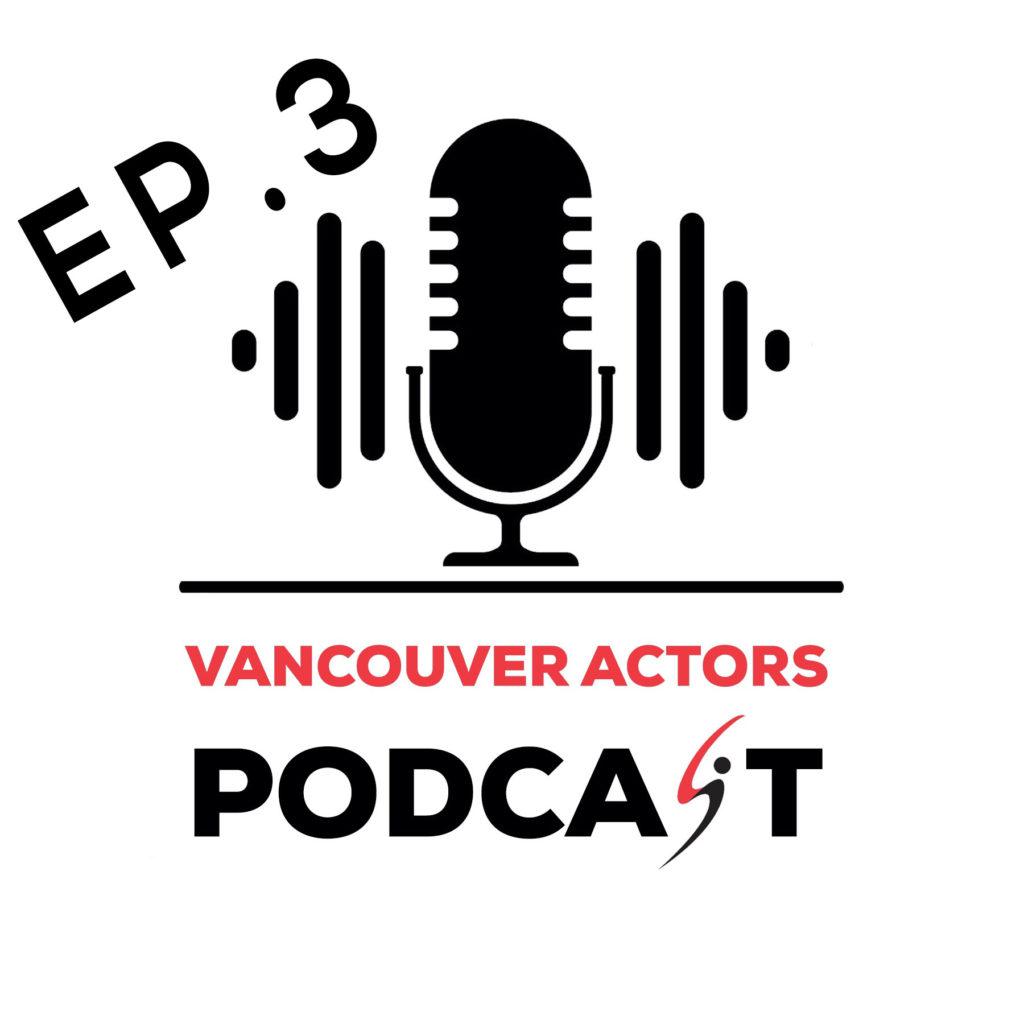 Michael Coleman Vancouver Actors Podcast Ep. 3
