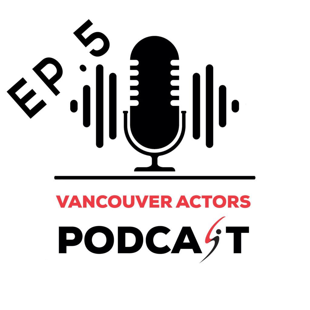 Actor Michael Coleman Vancouver Actors Podcast Ep. 5