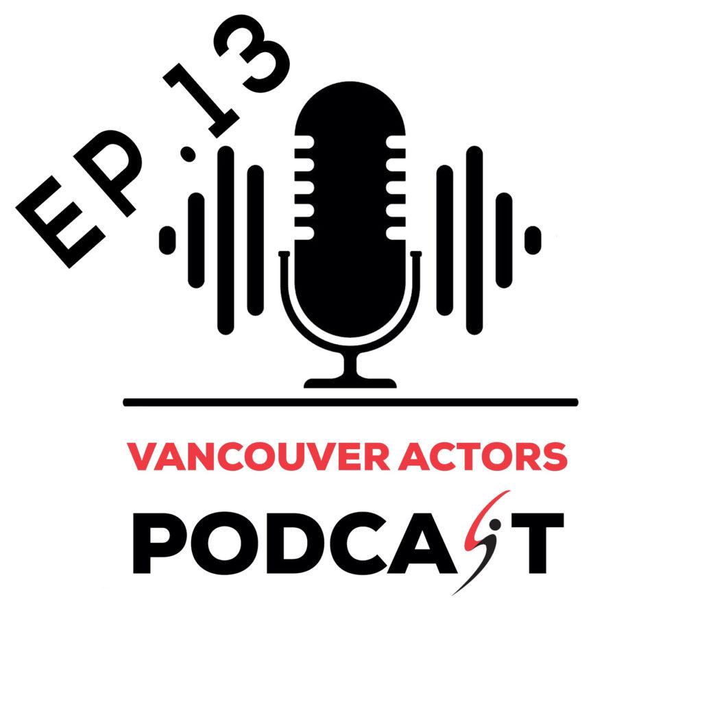 Actor Michael Coleman Vancouver Actors Podcast Ep.13